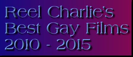 reel charlie best gay films 2010 2015