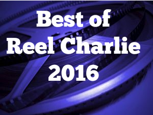 reel-charlie-best-of-2016